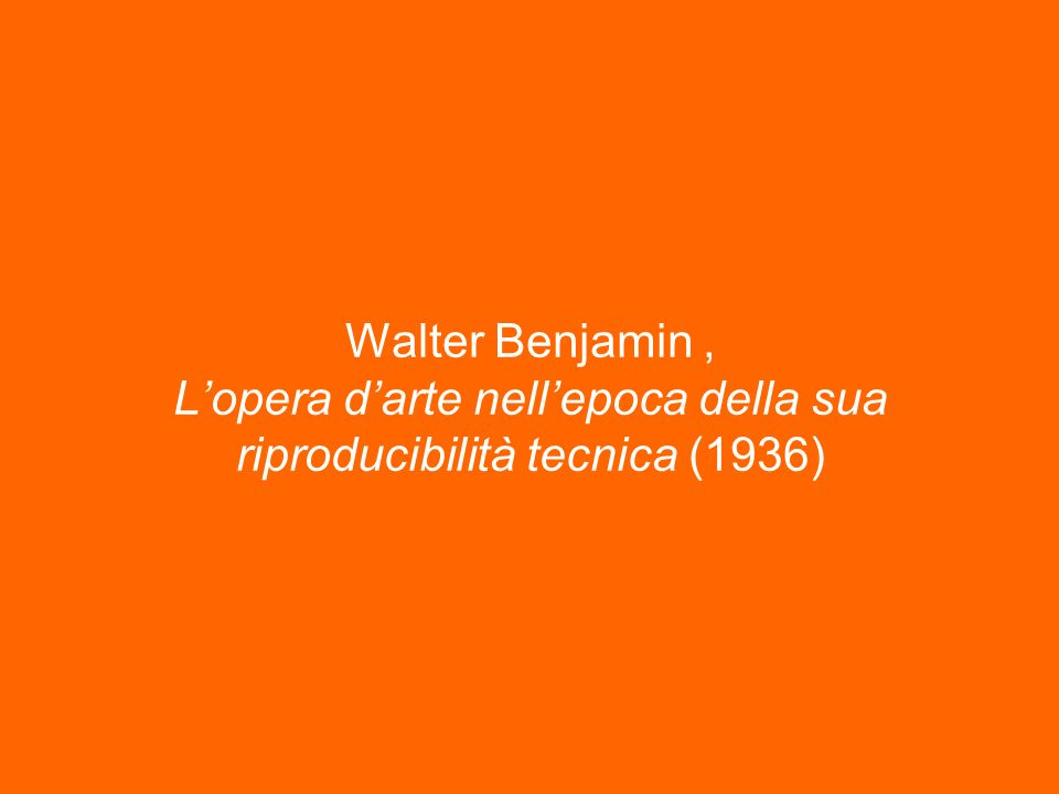 Walter Benjamin, Lopera darte nellepoca della sua riproducibilità tecnica (1936)