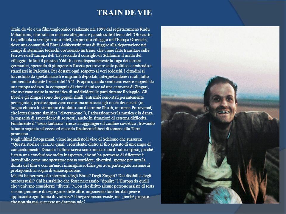TRAIN DE VIE Train de vie è un film tragicomico realizzato nel 1998 dal regista rumeno Rudu Mihaileanu, che tratta in maniera allegorica e paradossale