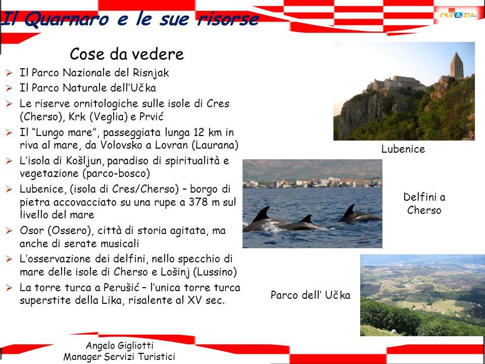 Angelo Gigliotti Manager Servizi Turistici Il Quarnaro e le sue risorse Cose da vedere Il Parco Nazionale del Risnjak Il Parco Naturale dellUčka Le ri