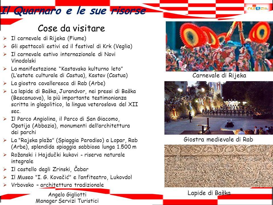 Angelo Gigliotti Manager Servizi Turistici Cose da visitare Il carnevale di Rijeka (Fiume) Gli spettacoli estivi ed il festival di Krk (Veglia) Il car