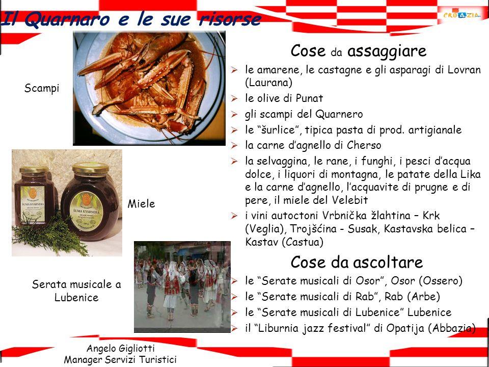 Angelo Gigliotti Manager Servizi Turistici Cose da assaggiare le amarene, le castagne e gli asparagi di Lovran (Laurana) le olive di Punat gli scampi