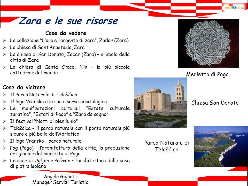 Angelo Gigliotti Manager Servizi Turistici Zara e le sue risorse Cose da vedere La collezione Loro e largento di zara, Zadar (Zara) La chiesa di SantA