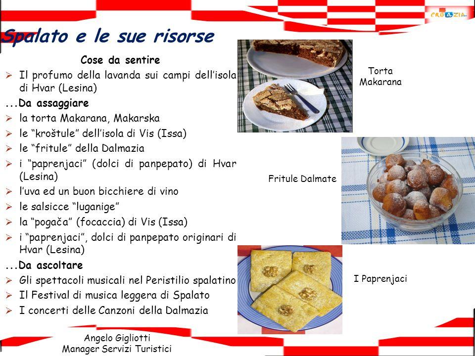 Angelo Gigliotti Manager Servizi Turistici Cose da sentire Il profumo della lavanda sui campi dellisola di Hvar (Lesina)...Da assaggiare la torta Maka