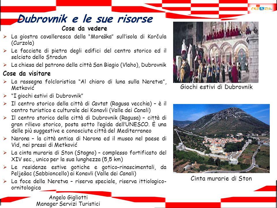 Angelo Gigliotti Manager Servizi Turistici Dubrovnik e le sue risorse Cose da vedere La giostra cavalleresca della Moreška sullisola di Korčula (Curzo