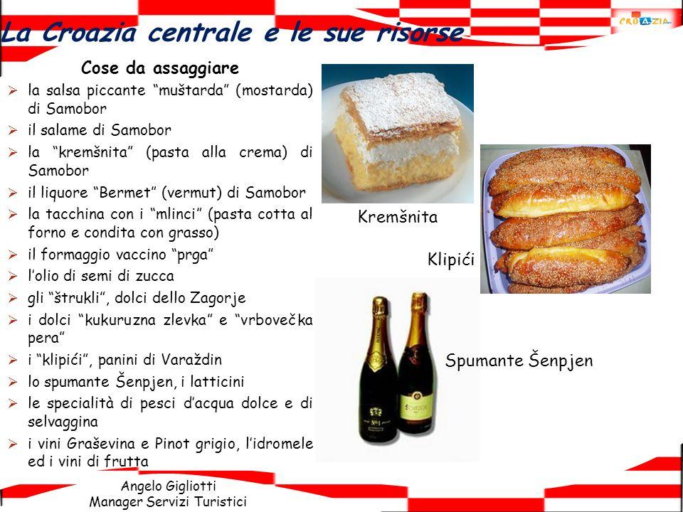 Angelo Gigliotti Manager Servizi Turistici Cose da assaggiare la salsa piccante muštarda (mostarda) di Samobor il salame di Samobor la kremšnita (past