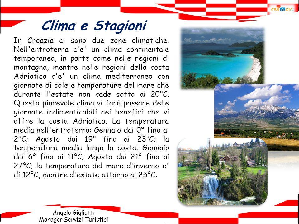 Angelo Gigliotti Manager Servizi Turistici In Croazia ci sono due zone climatiche. Nell'entroterra c'e' un clima continentale temporaneo, in parte com