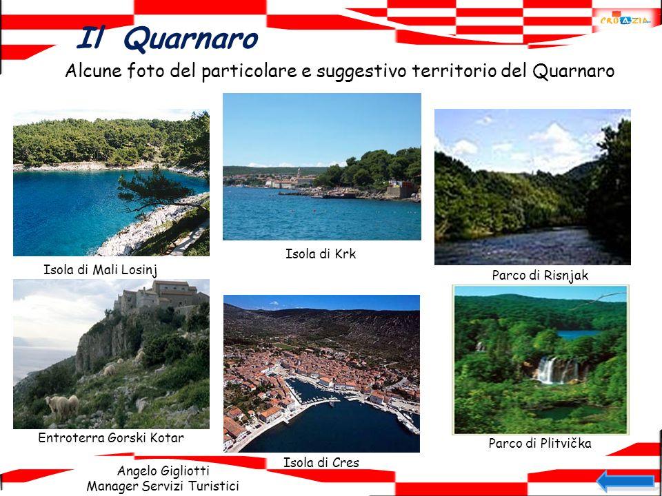 Angelo Gigliotti Manager Servizi Turistici Il Quarnaro Alcune foto del particolare e suggestivo territorio del Quarnaro Isola di Mali LosinjIsola di K