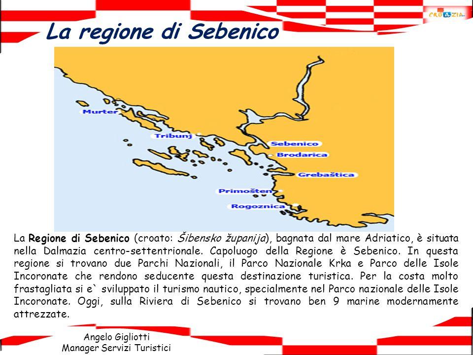 Angelo Gigliotti Manager Servizi Turistici La regione di Sebenico La Regione di Sebenico (croato: Šibensko županija), bagnata dal mare Adriatico, è si