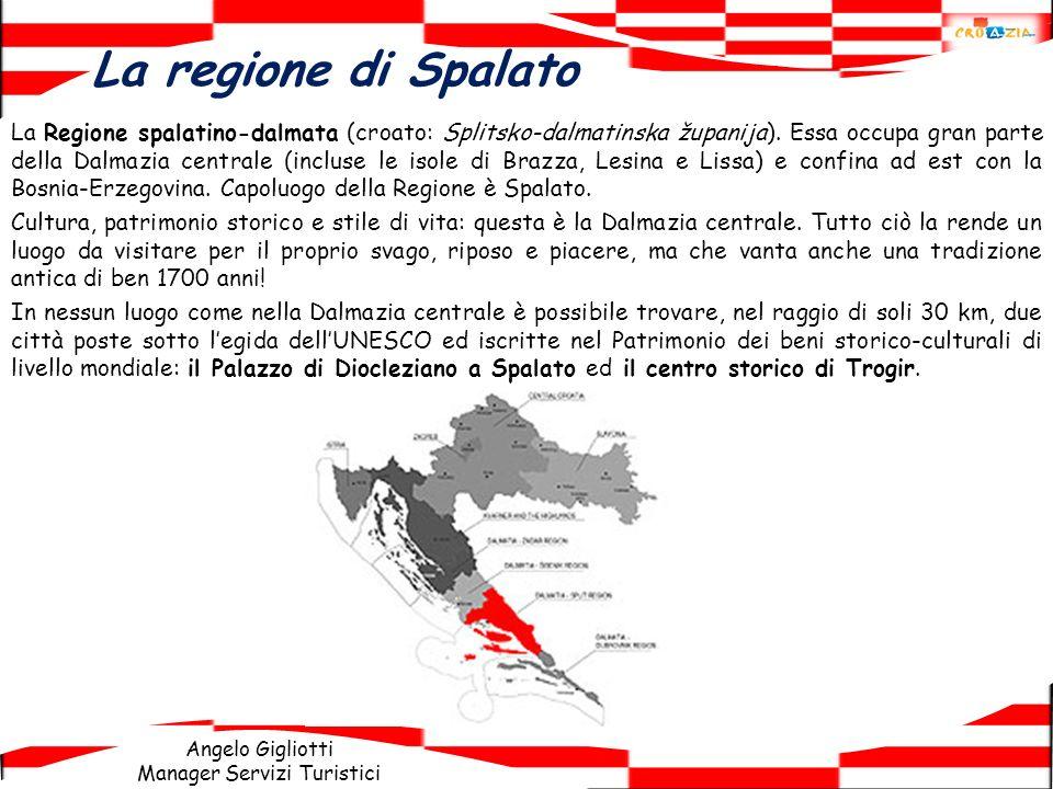Angelo Gigliotti Manager Servizi Turistici La regione di Spalato La Regione spalatino-dalmata (croato: Splitsko-dalmatinska županija). Essa occupa gra