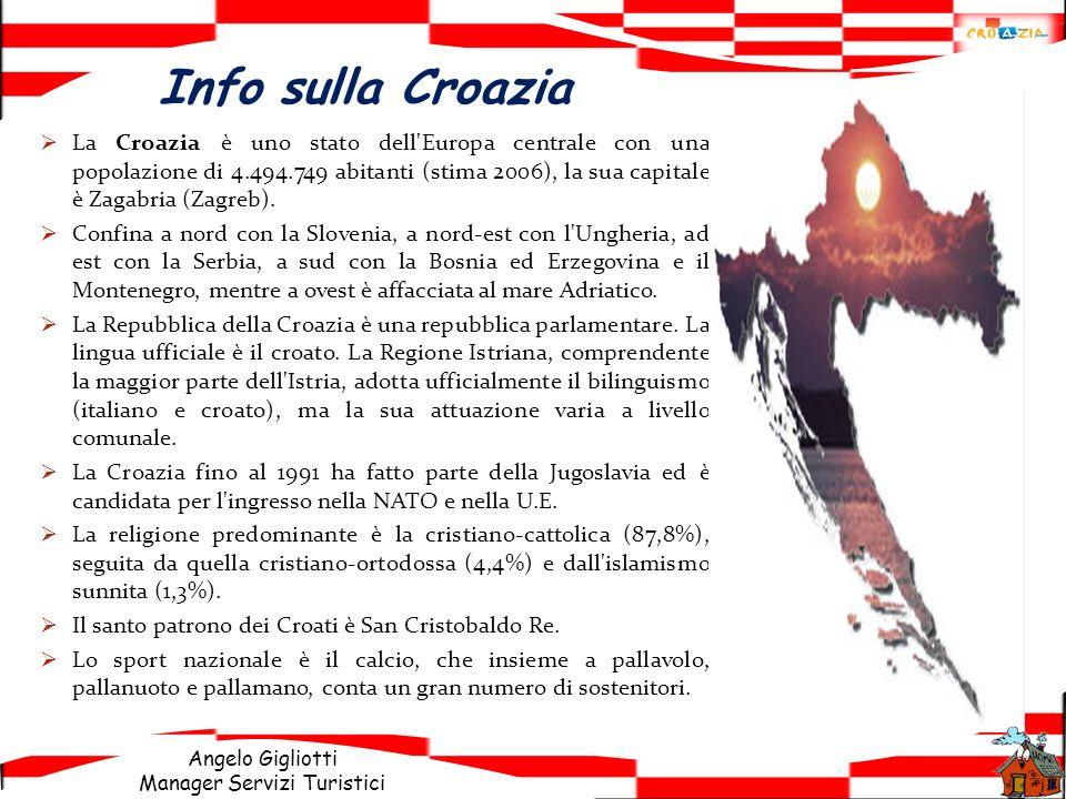 Angelo Gigliotti Manager Servizi Turistici Info sulla Croazia La Croazia è uno stato dell'Europa centrale con una popolazione di 4.494.749 abitanti (s