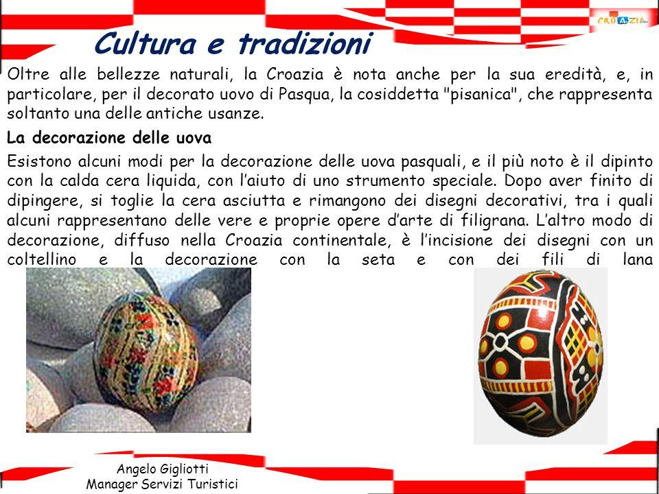 Angelo Gigliotti Manager Servizi Turistici Oltre alle bellezze naturali, la Croazia è nota anche per la sua eredità, e, in particolare, per il decorat