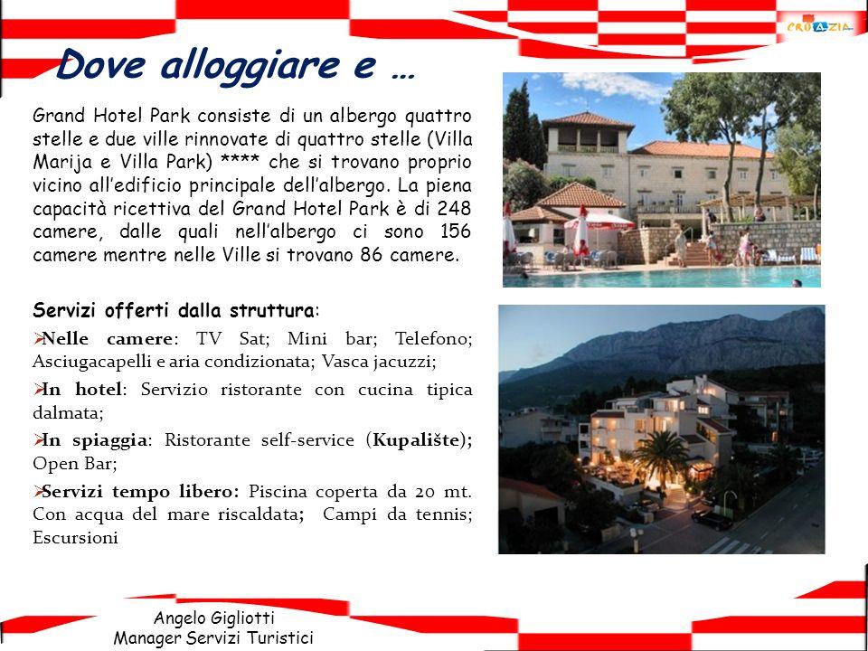 Angelo Gigliotti Manager Servizi Turistici Dove alloggiare e … Grand Hotel Park consiste di un albergo quattro stelle e due ville rinnovate di quattro