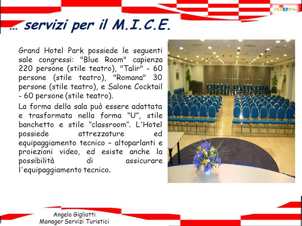 Angelo Gigliotti Manager Servizi Turistici … servizi per il M.I.C.E. Grand Hotel Park possiede le seguenti sale congressi: