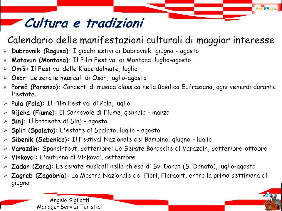 Angelo Gigliotti Manager Servizi Turistici Calendario delle manifestazioni culturali di maggior interesse Dubrovnik (Ragusa): I giochi estivi di Dubro