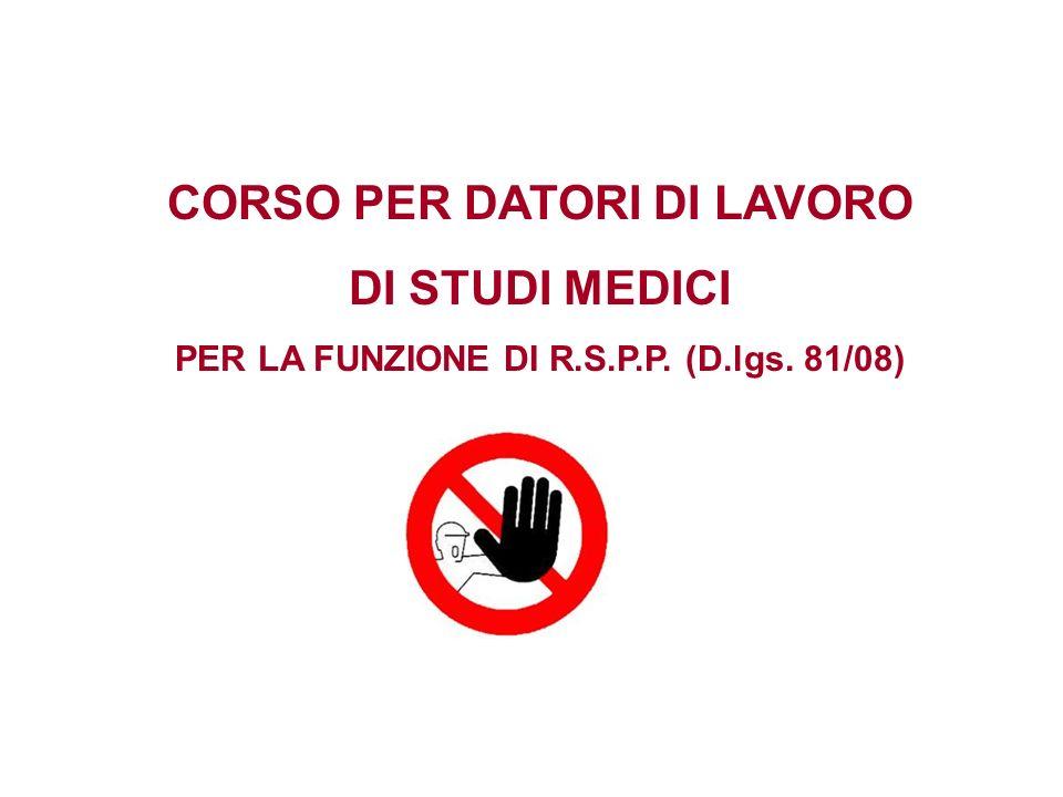 CORSO PER DATORI DI LAVORO DI STUDI MEDICI PER LA FUNZIONE DI R.S.P.P. (D.lgs. 81/08)