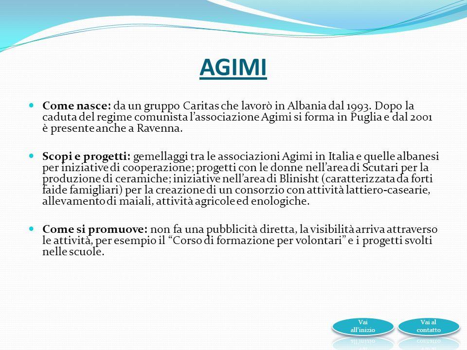 AGIMI Come nasce: da un gruppo Caritas che lavorò in Albania dal 1993.