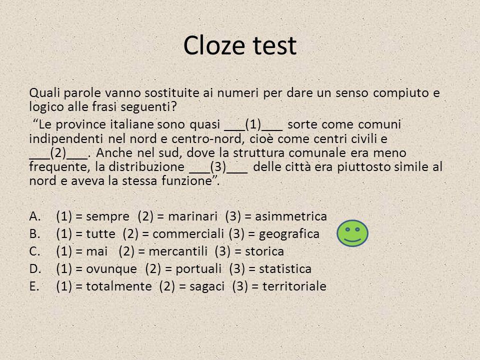 Cloze test Quali parole vanno sostituite ai numeri per dare un senso compiuto e logico alle frasi seguenti.