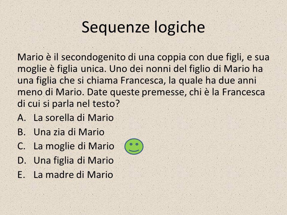 Sequenze logiche Mario è il secondogenito di una coppia con due figli, e sua moglie è figlia unica.