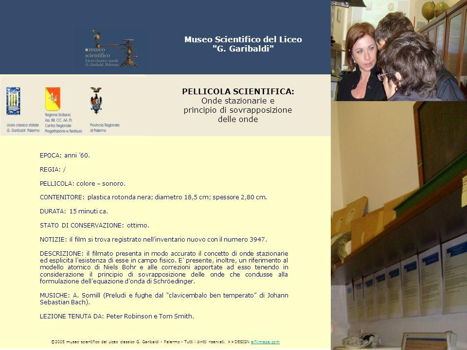 PELLICOLA SCIENTIFICA: Onde stazionarie e principio di sovrapposizione delle onde ©2005 museo scientifico del Liceo classico G.