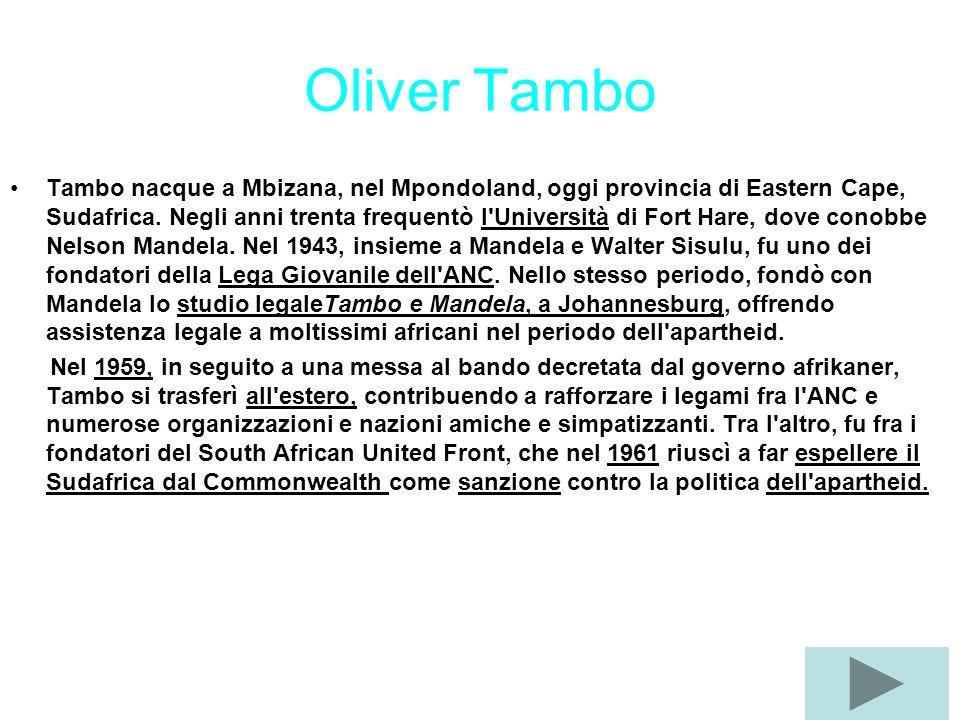 Oliver Tambo Tambo nacque a Mbizana, nel Mpondoland, oggi provincia di Eastern Cape, Sudafrica. Negli anni trenta frequentò l'Università di Fort Hare,