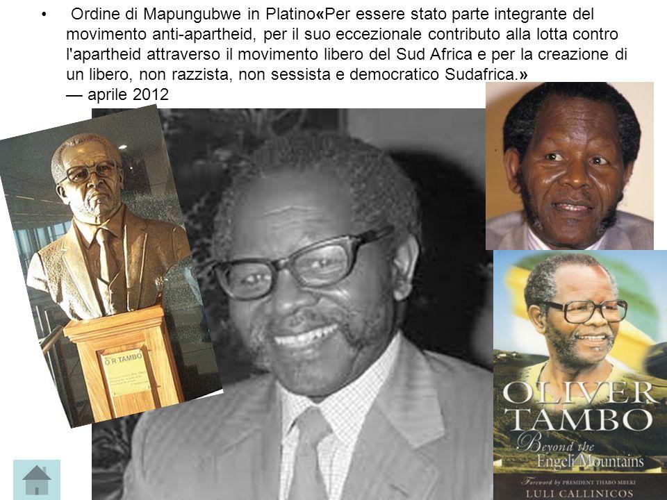 Ordine di Mapungubwe in Platino«Per essere stato parte integrante del movimento anti-apartheid, per il suo eccezionale contributo alla lotta contro l'