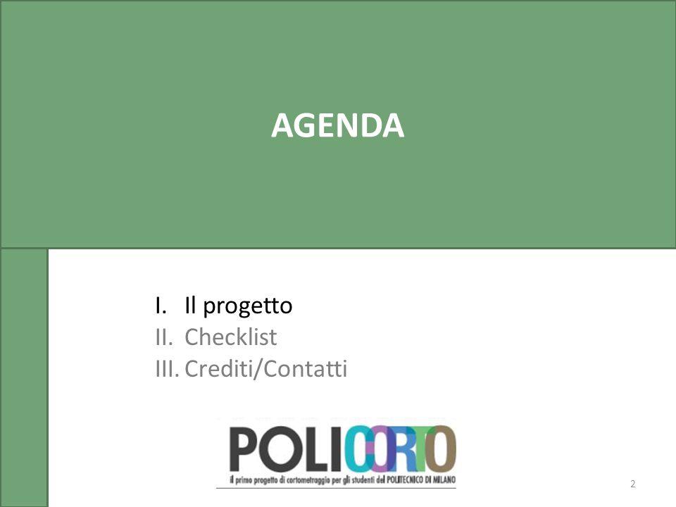 2 AGENDA I.Il progetto II.Checklist III.Crediti/Contatti