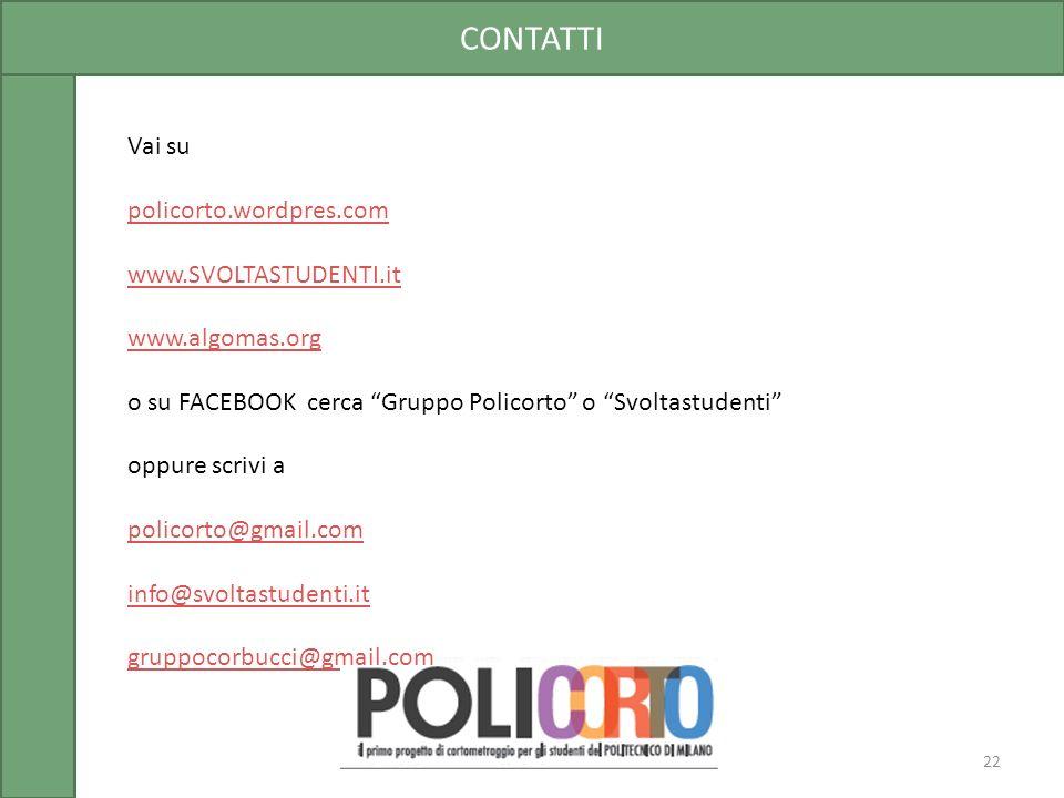 Vai su policorto.wordpres.com www.SVOLTASTUDENTI.it www.algomas.org o su FACEBOOK cerca Gruppo Policorto o Svoltastudenti oppure scrivi a policorto@gm