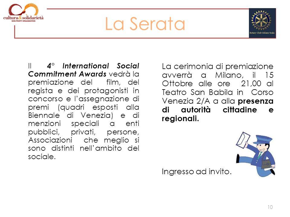 La Serata Il 4° International Social Commitment Awards vedrà la premiazione del film, del regista e dei protagonisti in concorso e lassegnazione di pr