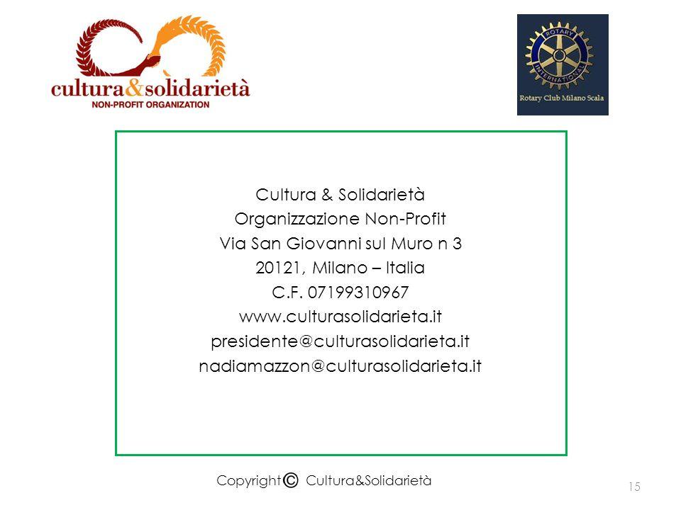 Cultura & Solidarietà Organizzazione Non-Profit Via San Giovanni sul Muro n 3 20121, Milano – Italia C.F. 07199310967 www.culturasolidarieta.it presid