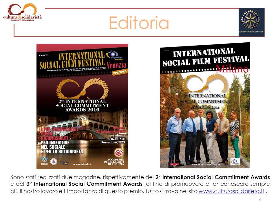 Editoria Sono stati realizzati due magazine, rispettivamente del 2° International Social Commitment Awards e del 3° International Social Commitment Aw
