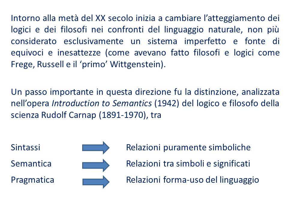 Intorno alla metà del XX secolo inizia a cambiare latteggiamento dei logici e dei filosofi nei confronti del linguaggio naturale, non più considerato