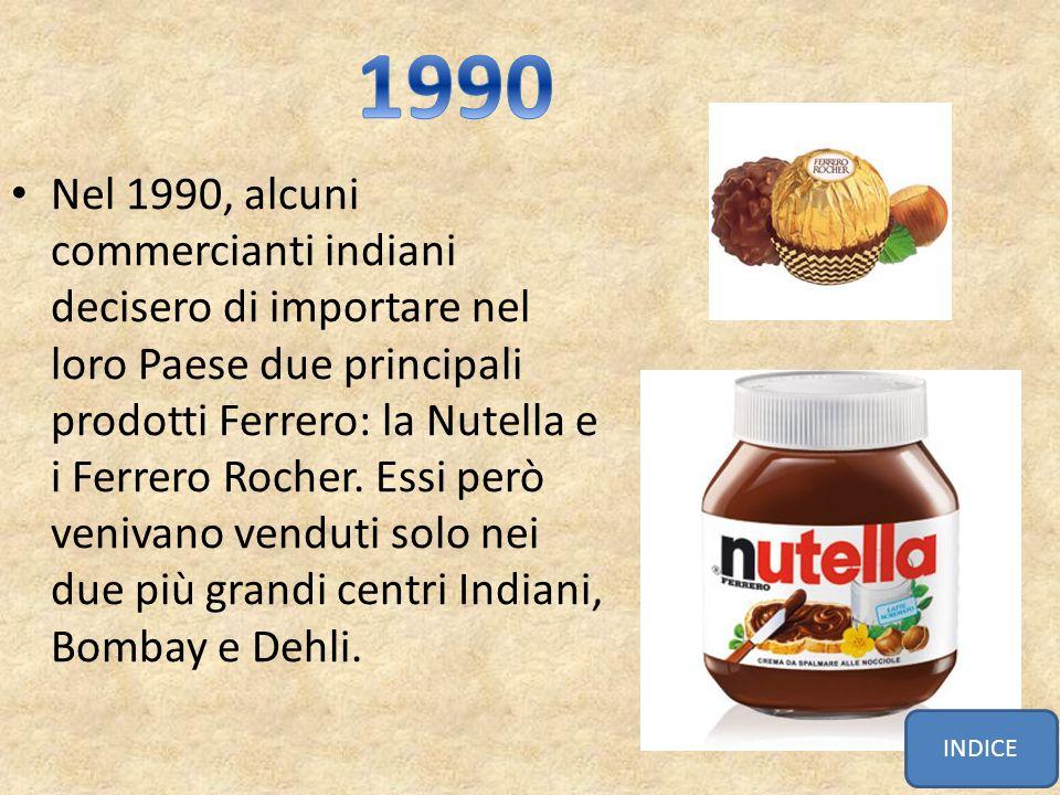 Nel 1997 i Manager Ferrero decidono di iniziare a vendere prodotti in India in modo molto cauto, consapevoli di dover attuare una STRATEGIA DI NICCHIA e non una STRATEGIA DI MASSA, poiché le uniche persone in grado di poter acquistare questi dolci erano i ricchi, quindi 6 milioni di persone su un totale di un miliardo di abitanti.