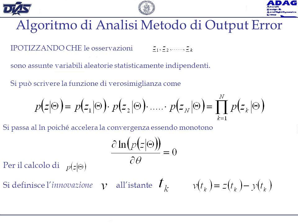 Algoritmo di Analisi Metodo di Output Error IPOTIZZANDO CHE le osservazioni sono assunte variabili aleatorie statisticamente indipendenti. Si può scri