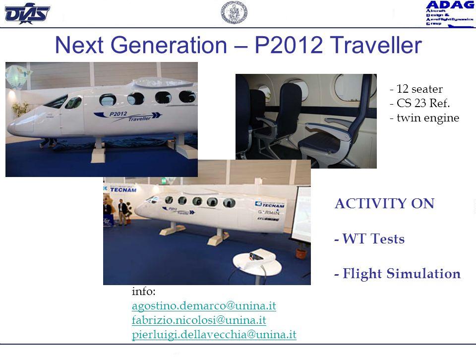 Next Generation – P2012 Traveller ACTIVITY ON - WT Tests - Flight Simulation - 12 seater - CS 23 Ref. - twin engine info: agostino.demarco@unina.it fa