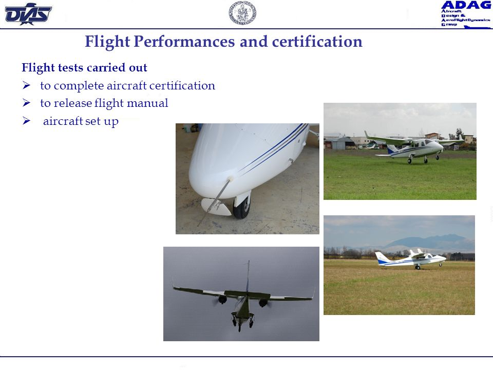 Flight Performances and certification Flight tests carried out to complete aircraft certification to release flight manual aircraft set up