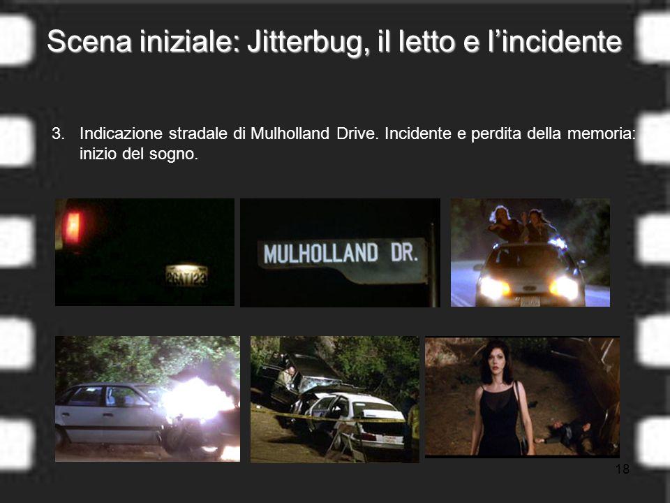 18 Scena iniziale: Jitterbug, il letto e lincidente 3.
