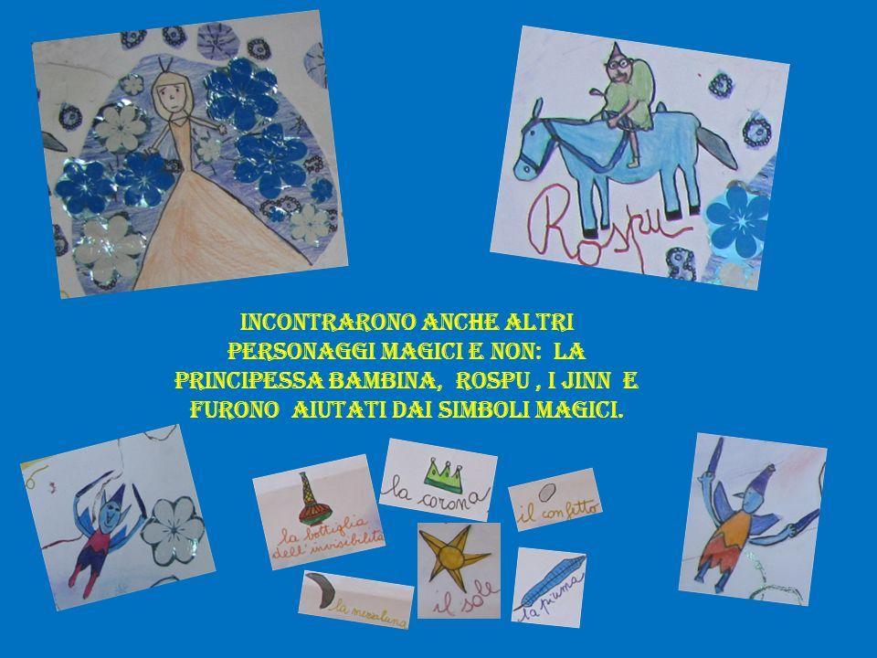 Incontrarono anche altri personaggi magici e non: la principessa bambina, Rospu, i Jinn e furono aiutati dai simboli magici.