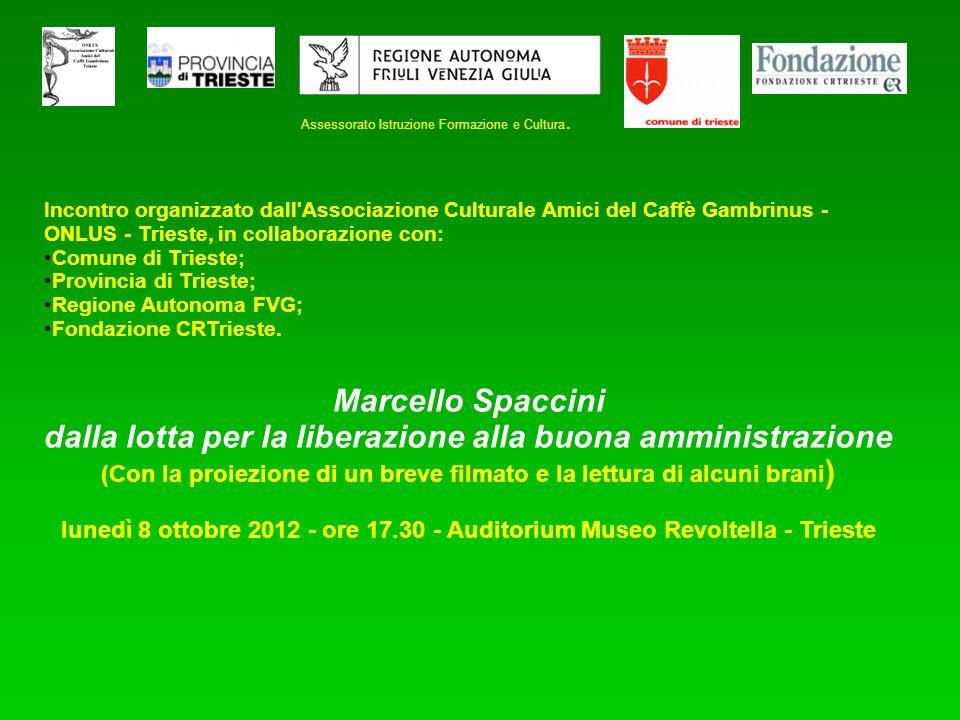 Assessorato Istruzione Formazione e Cultura. Incontro organizzato dall'Associazione Culturale Amici del Caffè Gambrinus - ONLUS - Trieste, in collabor