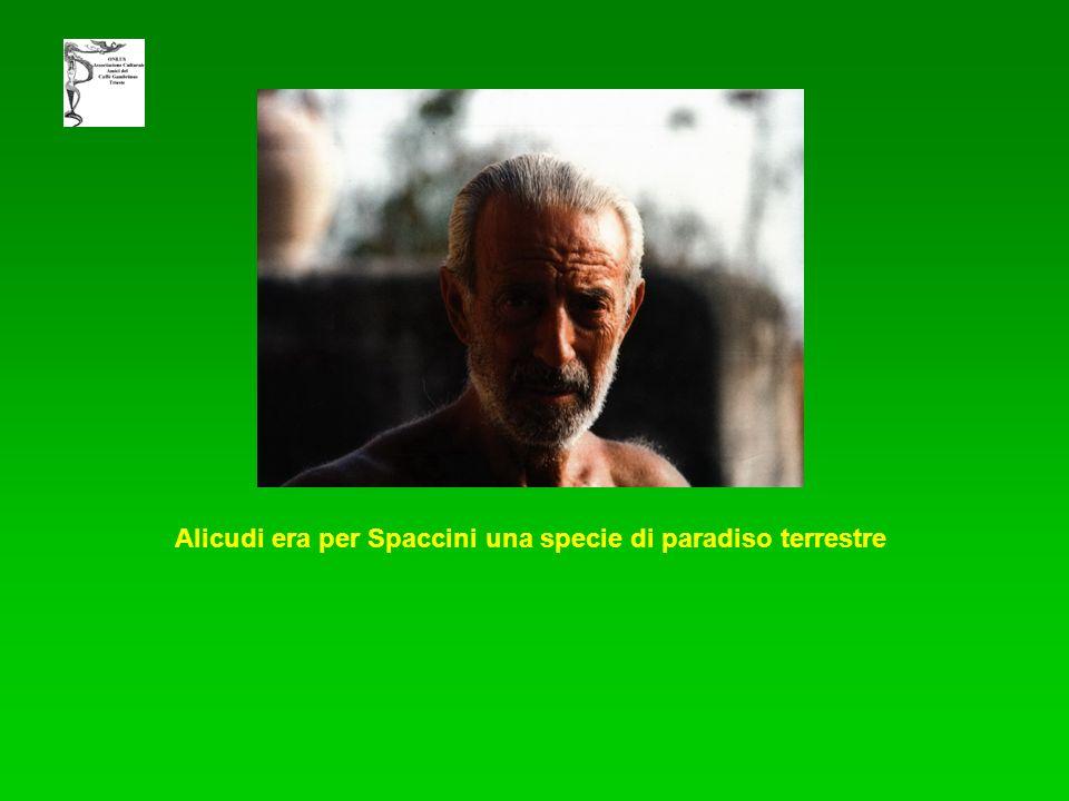 Alicudi era per Spaccini una specie di paradiso terrestre