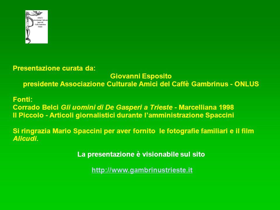 Presentazione curata da: Giovanni Esposito presidente Associazione Culturale Amici del Caffè Gambrinus - ONLUS Fonti: Corrado Belci Gli uomini di De G