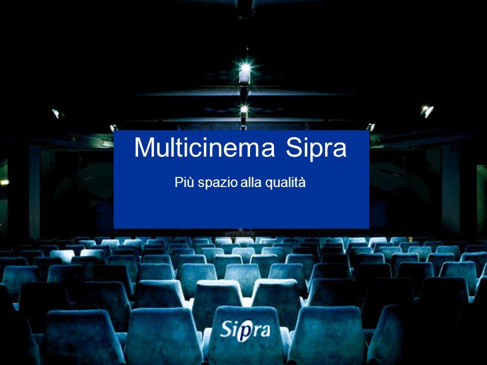 Multicinema Sipra Più spazio alla qualità