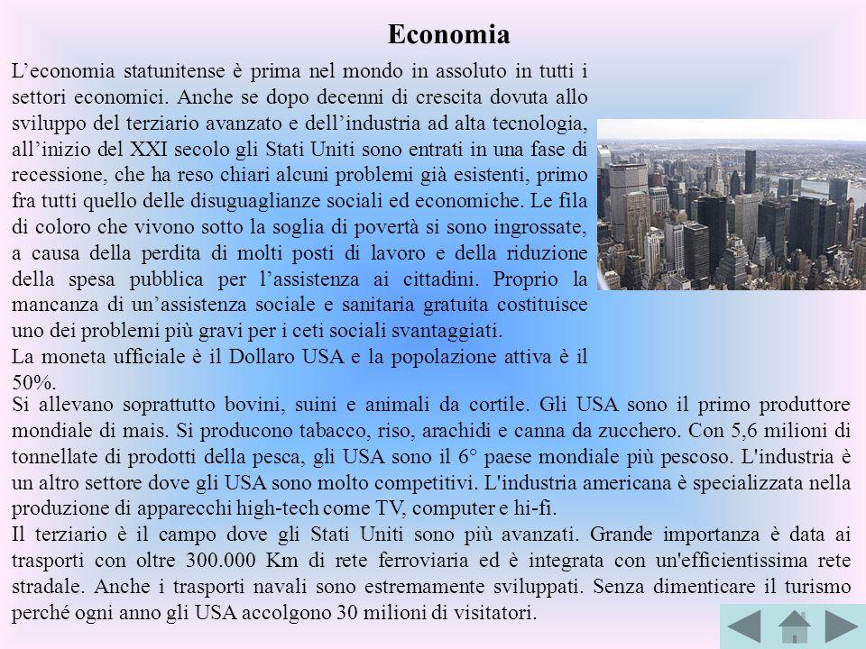 Economia Leconomia statunitense è prima nel mondo in assoluto in tutti i settori economici. Anche se dopo decenni di crescita dovuta allo sviluppo del