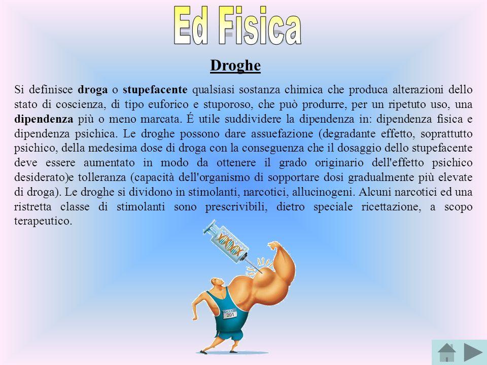 Droghe Si definisce droga o stupefacente qualsiasi sostanza chimica che produca alterazioni dello stato di coscienza, di tipo euforico e stuporoso, ch
