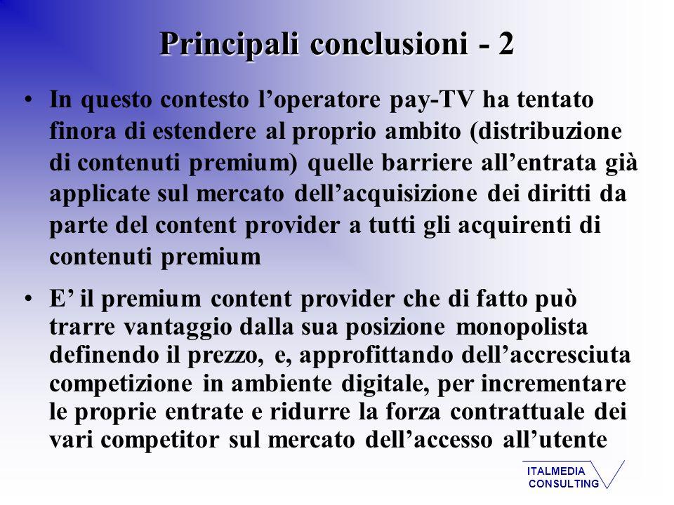 ITALMEDIA CONSULTING In questo contesto loperatore pay-TV ha tentato finora di estendere al proprio ambito (distribuzione di contenuti premium) quelle