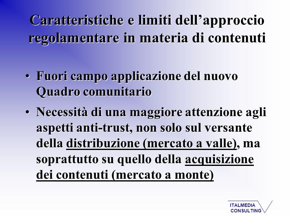 ITALMEDIA CONSULTING Fuori campo applicazione del nuovo Quadro comunitarioFuori campo applicazione del nuovo Quadro comunitario Necessità di una maggi