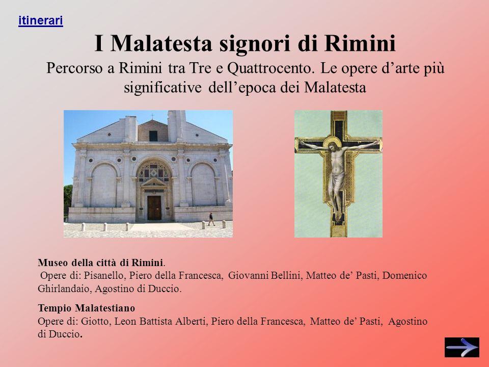 I Malatesta signori di Rimini Percorso a Rimini tra Tre e Quattrocento.