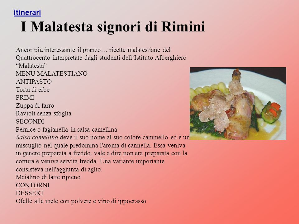 Ancor più interessante il pranzo… ricette malatestiane del Quattrocento interpretate dagli studenti dellIstituto Alberghiero Malatesta MENU MALATESTIA
