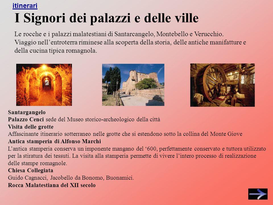 I Signori dei palazzi e delle ville Le rocche e i palazzi malatestiani di Santarcangelo, Montebello e Verucchio.