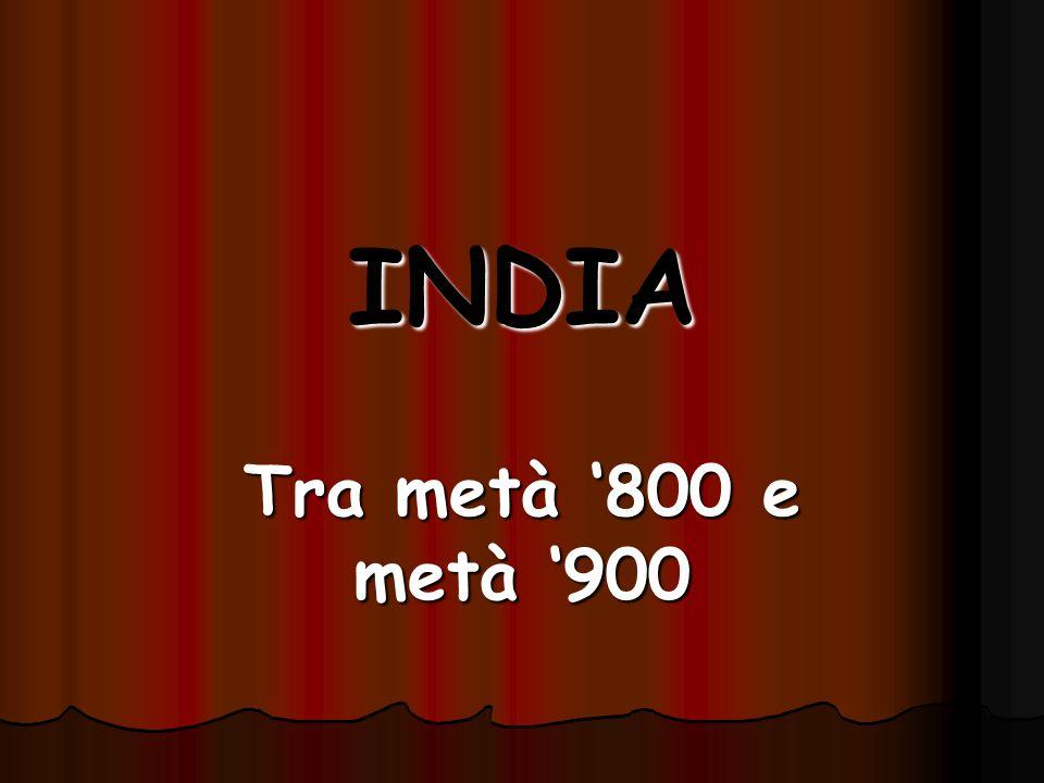 INDIA Tra metà 800 e metà 900