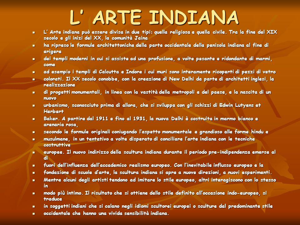 L ARTE INDIANA L ARTE INDIANA L Arte indiana può essere divisa in due tipi: quella religiosa e quella civile.